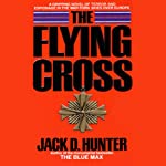 The Flying Cross | Jack D. Hunter