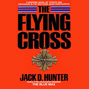 The Flying Cross | [Jack D. Hunter]