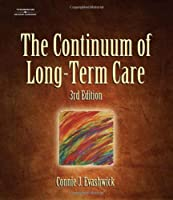 The Continuum of Long-Term Care Thomson Delmar by Evashwick