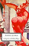 Caligula and Other Plays (Twentieth Century Classics S.) (0140086285) by Albert Camus