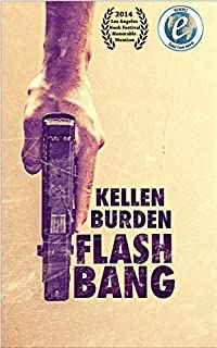 (FREE on 12/14) Flash Bang by Kellen Burden - http://eBooksHabit.com