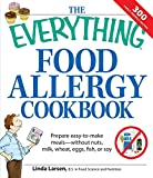 img - for The Everything Food Allergy Cookbook: Prepare easy-to-make meals--without nuts, milk, wheat, eggs, fish or soy book / textbook / text book