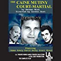 The Caine Mutiny Court-Martial  by Herman Wouk Narrated by Full Cast
