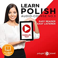 Learn Polish - Easy Reader - Easy Listener - Parallel Text - Learn Polish Audio Course No. 3 | Livre audio Auteur(s) :  Polyglot Planet Narrateur(s) : Dawid Pawlak, Christopher Tester