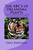 img - for The ABC's of Oklahoma Plants: Edible, Medicinal, and Just Plain Fun Plants Right Outside Your Door book / textbook / text book