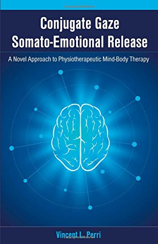 Conjugate Gaze Somato-Emotional Release a Novel Approach to Physiotherapeutic Mind-Body Therapy
