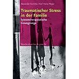 """Traumatischer Stress in der Familie: Systemtherapeutische L�sungswegevon """"Alexander Korittko"""""""