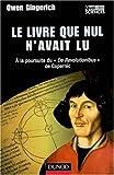 le livre que nul n'avait lu ; à la poursuite de De Revolitionibus de Copernic (2100496115) by Gingerich, Owen