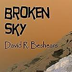 Broken Sky | David R. Beshears