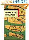 Ireland in the Middle Ages (British History in Perspective (Paperback St. Martins))