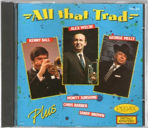 All That Trad by Kenny Ball, Chris Barber, George Melly, Alex Welsh and Monty Sunshine