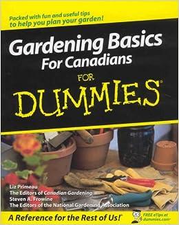 gardening basics for canadians for dummies liz primeau 9780470154915 books