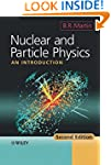 Nuclear and Particle Physics: An Intr...
