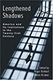 img - for Lengthened Shadows: America and Its Institutions in the Twenty-First Century book / textbook / text book