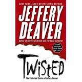 Twisted: The Collected Stories of Jeffery Deaver ~ Jeffery Deaver