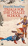 Trials for the Chalet School (0006921523) by Brent-Dyer, Elinor M.