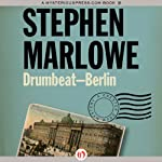 Drumbeat – Berlin (       UNABRIDGED) by Stephen Marlowe Narrated by Pete Larkin