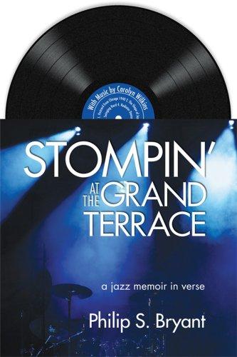 Stompin' at The Grand Terrace: A Jazz Memoir in Verse