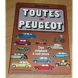René Bellu. Toutes les Peugeot : Des origines aux années 1980