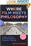Where Film Meets Philosophy: Godard,...