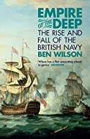 Empire of the Deep: The Rise and Fall of the British Navy (English Edition)