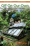 img - for Off On Our Own: Living Off-Grid in Comfortable Independence: One Couple's