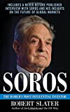Soros: The Life, Ideas, and Impact of the Worlds Most Influential Investor