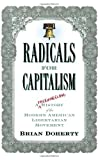 Radicals for Capitalism: A Freewheeling History of the Modern American Libertarian Movement (1586483501) by Brian Doherty