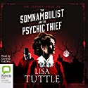 The Somnambulist and the Psychic Thief: The Curious Affair, Book 1 Audiobook by Lisa Tuttle Narrated by Candida Gubbins