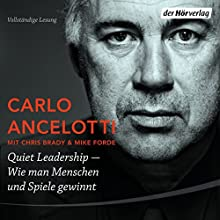 Quiet Leadership: Wie man Menschen und Spiele gewinnt Hörbuch von Carlo Ancelotti Gesprochen von: Walter Kreye, Jacob Weigert