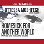 Homesick for Another World: Stories | Ottessa Moshfegh