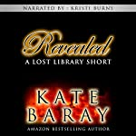 Revealed: A Lost Library Short | Kate Baray