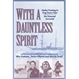 With a Dauntless Spirit: Alaska Nursing in Dog-Team Days.