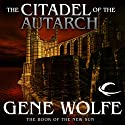 The Citadel of the Autarch: The Book of the New Sun, Book 4 Audiobook by Gene Wolfe Narrated by Jonathan Davis