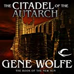 The Citadel of the Autarch: The Book of the New Sun, Book 4 (       UNABRIDGED) by Gene Wolfe Narrated by Jonathan Davis