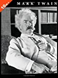 Mark Twain: 10 Books in 1. The Adventures of Tom Sawyer, Tom Sawyer Abroad, Tom Sawyer, Detective, Huckleberry Finn, Life On The Mississippi, The Prince ... Roughing It, and Following The Equator