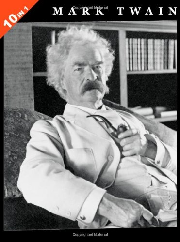 Mark Twain: 10 Books in 1. The Adventures of Tom Sawyer, Tom Sawyer Abroad, Tom Sawyer, Detective, Huckleberry Finn, Life On The Mississippi, The. Court, Roughing It, and Following The Equator