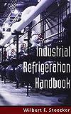 Industrial Refrigeration Handbook - 007061623X