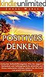 Positives Denken: Einfacher Selbsthil...