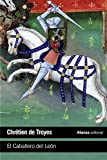 img - for El caballero de Le??n / Yvain, the Knight of the Lion by Chr??tien de Troyes (2014-06-30) book / textbook / text book