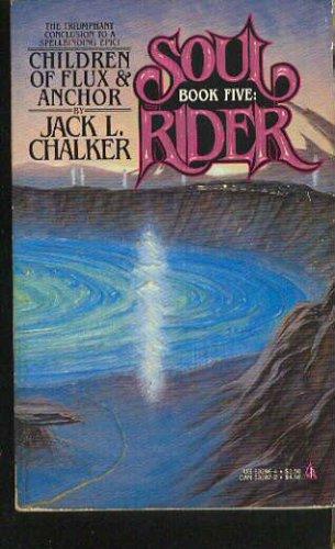 Children of Flux & Anchor, JACK L. CHALKER