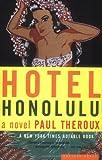 Hotel Honolulu: A Novel (0618219153) by Theroux, Paul