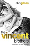Abbi Glines The Vincent Brothers (The Vincent Boys)