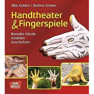 Handtheater und Fingerspiele - Bemalte Hände erzählen Geschichten
