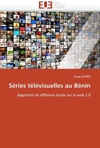 Séries télévisuelles au Bénin: Approche de diffusion basée sur le web 2.0