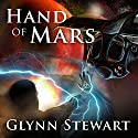 Hand of Mars: Starship's Mage, Book 2 Audiobook by Glynn Stewart Narrated by Jeffrey Kafer
