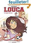 Louca, Tome 4 : L'espoir fait vivre