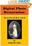 Digital Photo Restoration: What to Do...