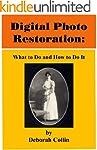 Digital Photo Restoration: What to Do...