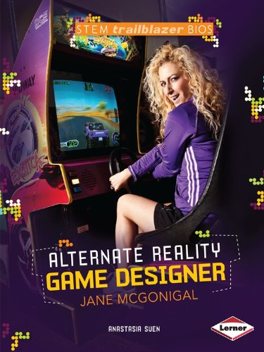Alternate Reality Game Designer Jane Mcgonigal (Stem Trailblazer Bios) PDF